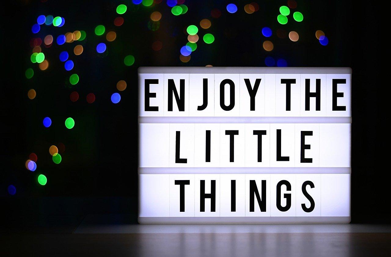 appreciate little things